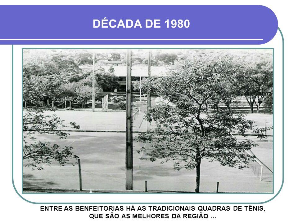 DÉCADA DE 1980 ENTRE AS BENFEITORIAS HÁ AS TRADICIONAIS QUADRAS DE TÊNIS, QUE SÃO AS MELHORES DA REGIÃO ...