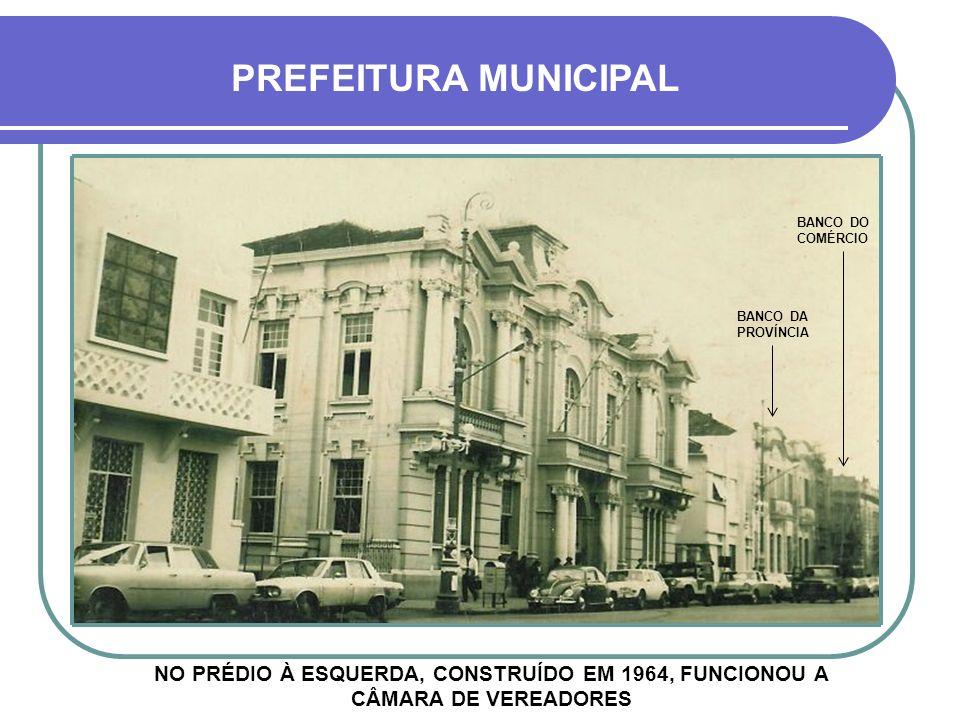 PREFEITURA MUNICIPAL BANCO DO COMÉRCIO. BANCO DA PROVÍNCIA.