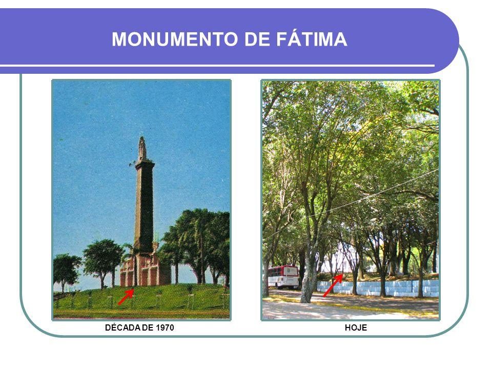 MONUMENTO DE FÁTIMA DÉCADA DE 1970 HOJE
