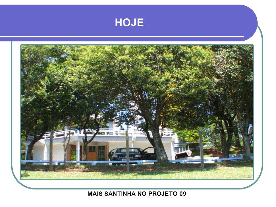 MAIS SANTINHA NO PROJETO 09