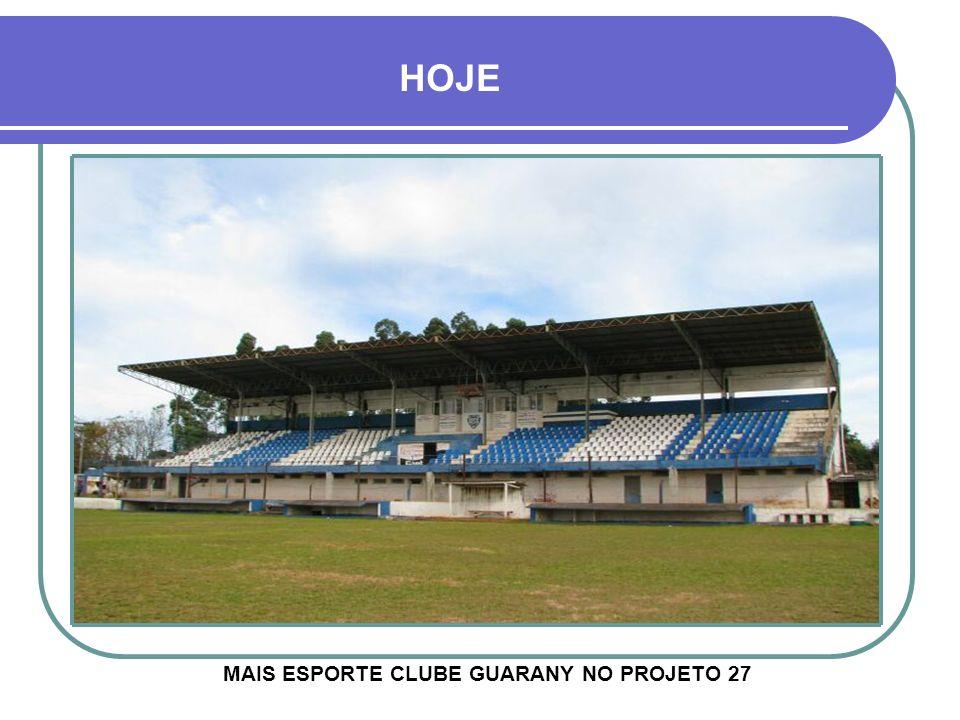 MAIS ESPORTE CLUBE GUARANY NO PROJETO 27