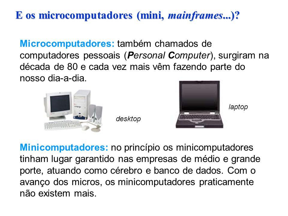 E os microcomputadores (mini, mainframes...)