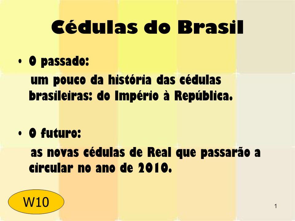 Cédulas do Brasil O passado: