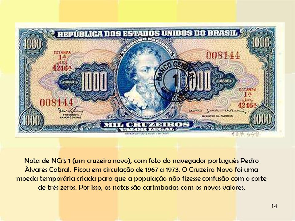 Nota de NCr$ 1 (um cruzeiro novo), com foto do navegador português Pedro Álvares Cabral.
