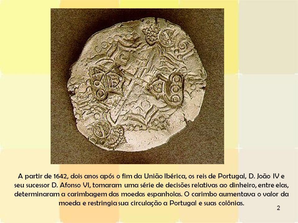 A partir de 1642, dois anos após o fim da União Ibérica, os reis de Portugal, D.