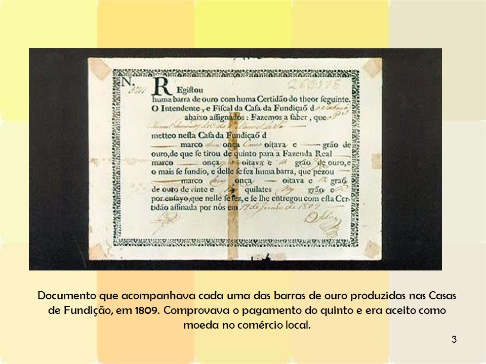 Documento que acompanhava cada uma das barras de ouro produzidas nas Casas de Fundição, em 1809.