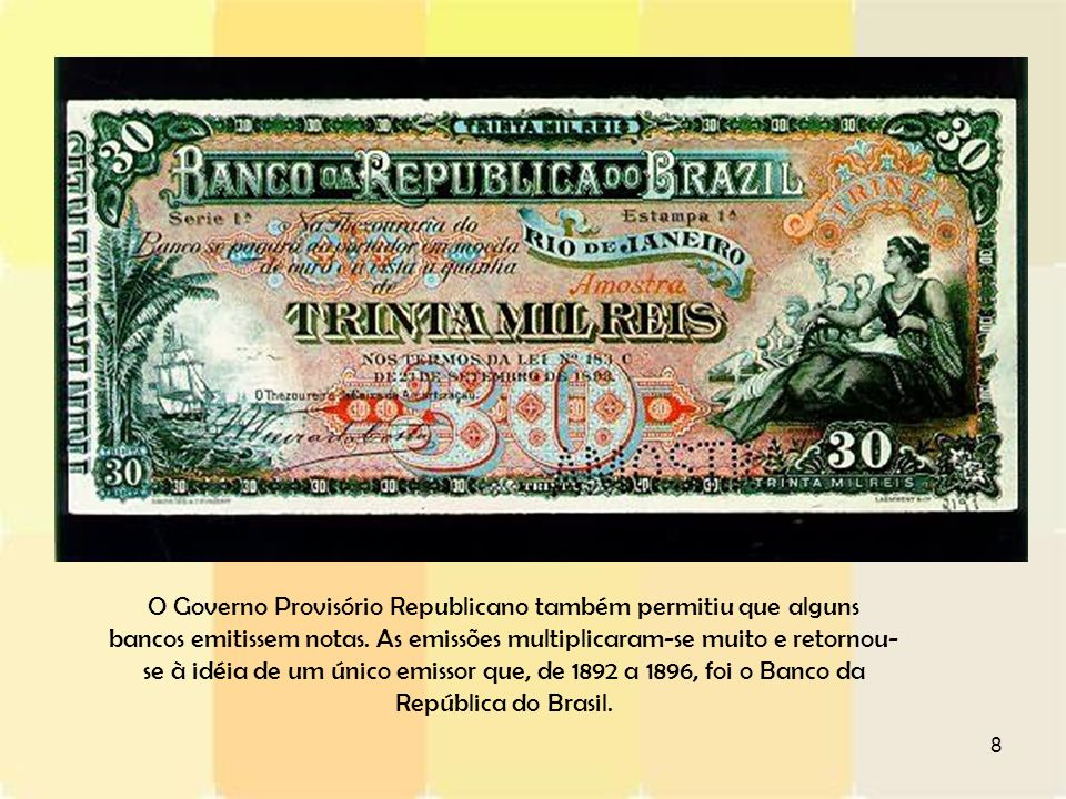 O Governo Provisório Republicano também permitiu que alguns bancos emitissem notas.