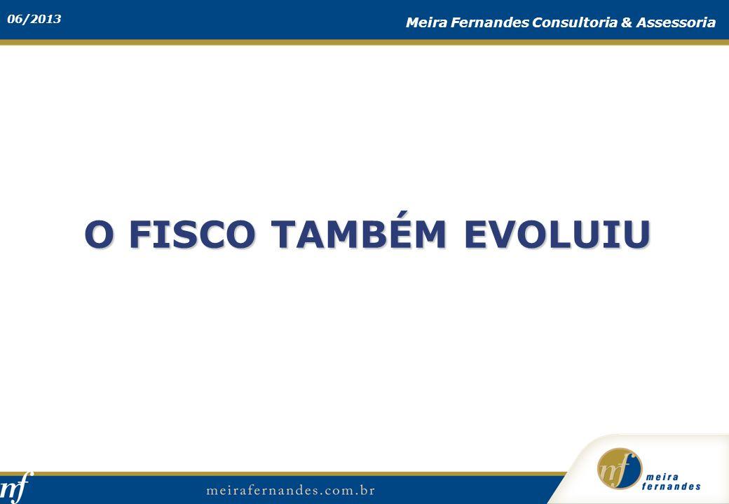 O FISCO TAMBÉM EVOLUIU