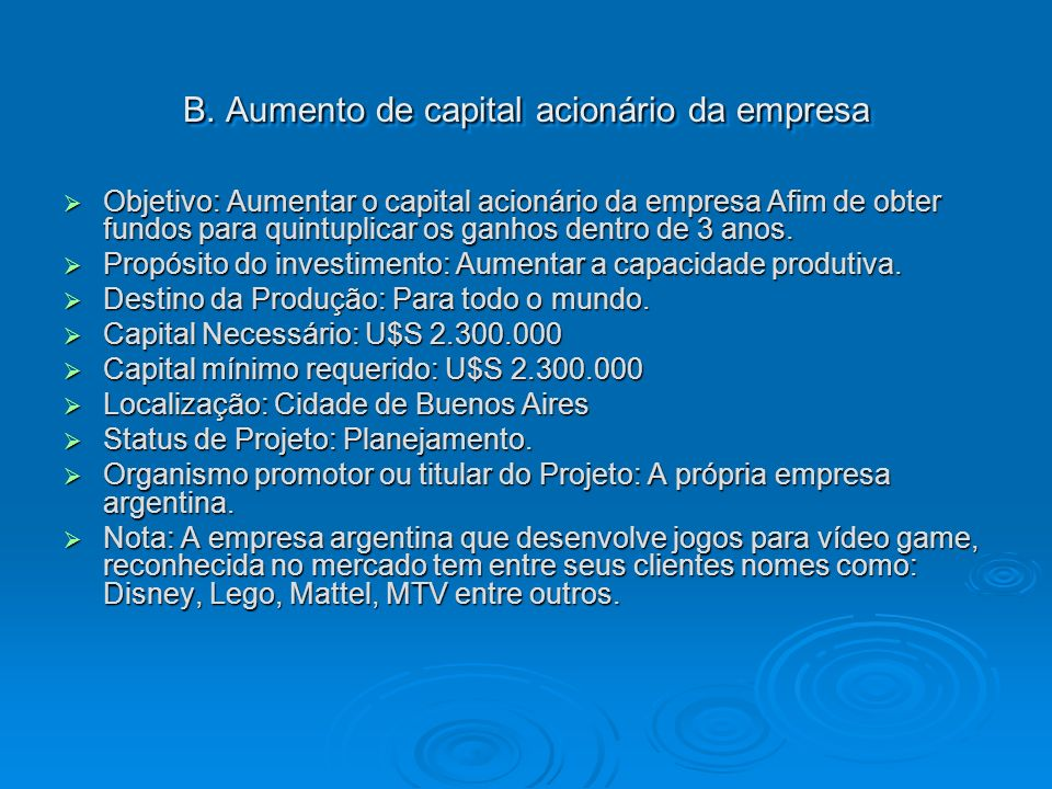 B. Aumento de capital acionário da empresa