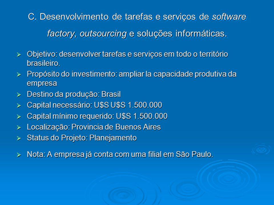 C. Desenvolvimento de tarefas e serviços de software factory, outsourcing e soluções informáticas.