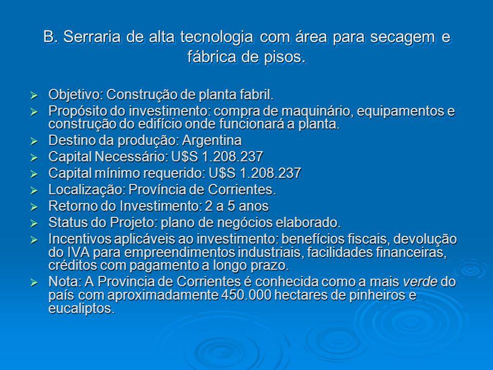 B. Serraria de alta tecnologia com área para secagem e fábrica de pisos.