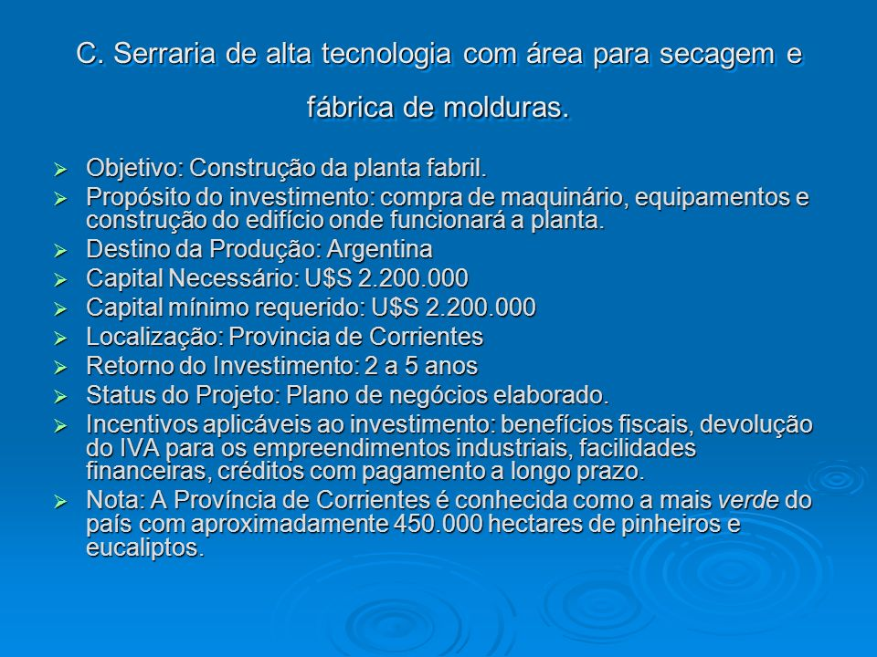 C. Serraria de alta tecnologia com área para secagem e fábrica de molduras.