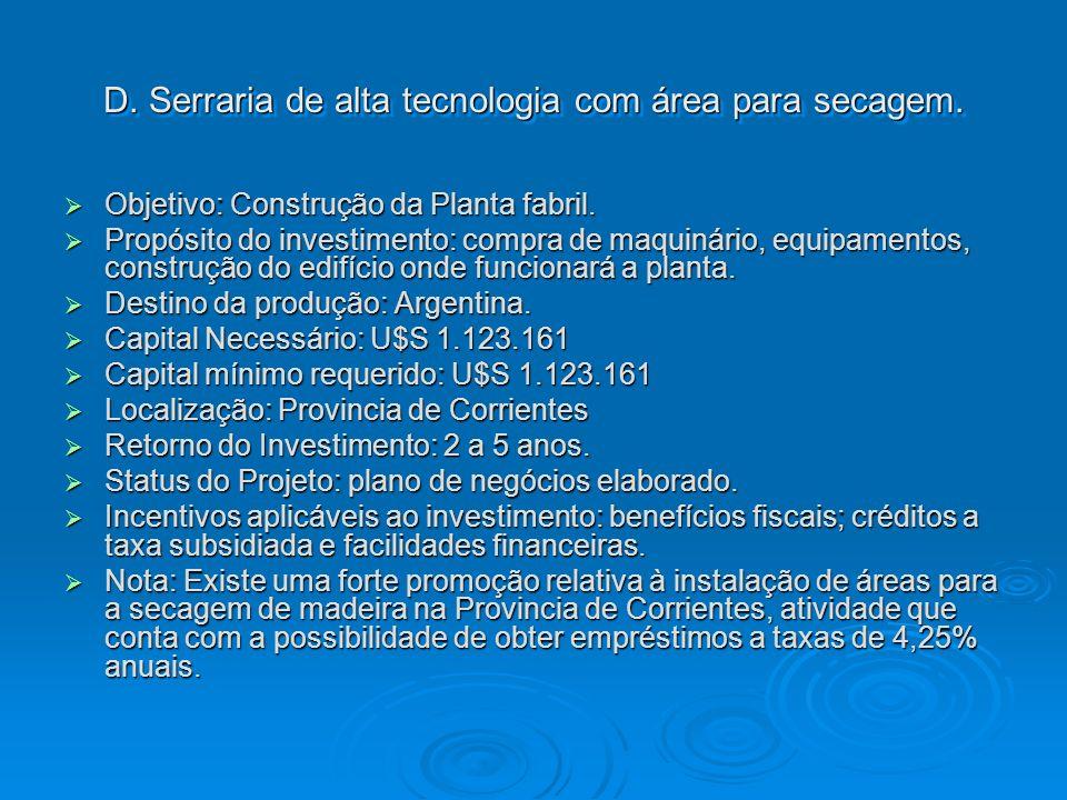 D. Serraria de alta tecnologia com área para secagem.