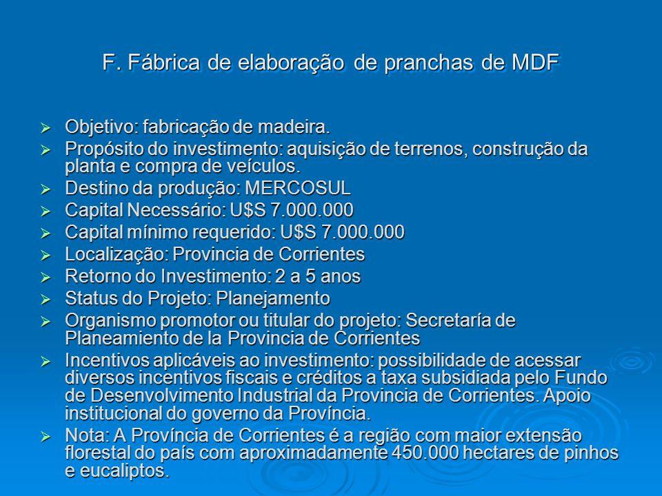 F. Fábrica de elaboração de pranchas de MDF