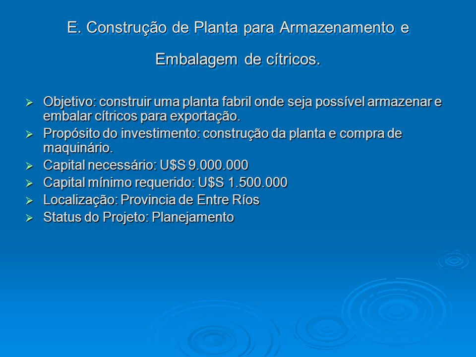 E. Construção de Planta para Armazenamento e Embalagem de cítricos.