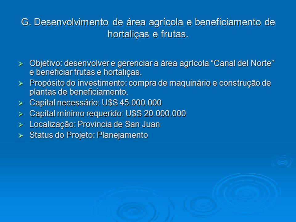 G. Desenvolvimento de área agrícola e beneficiamento de hortaliças e frutas.