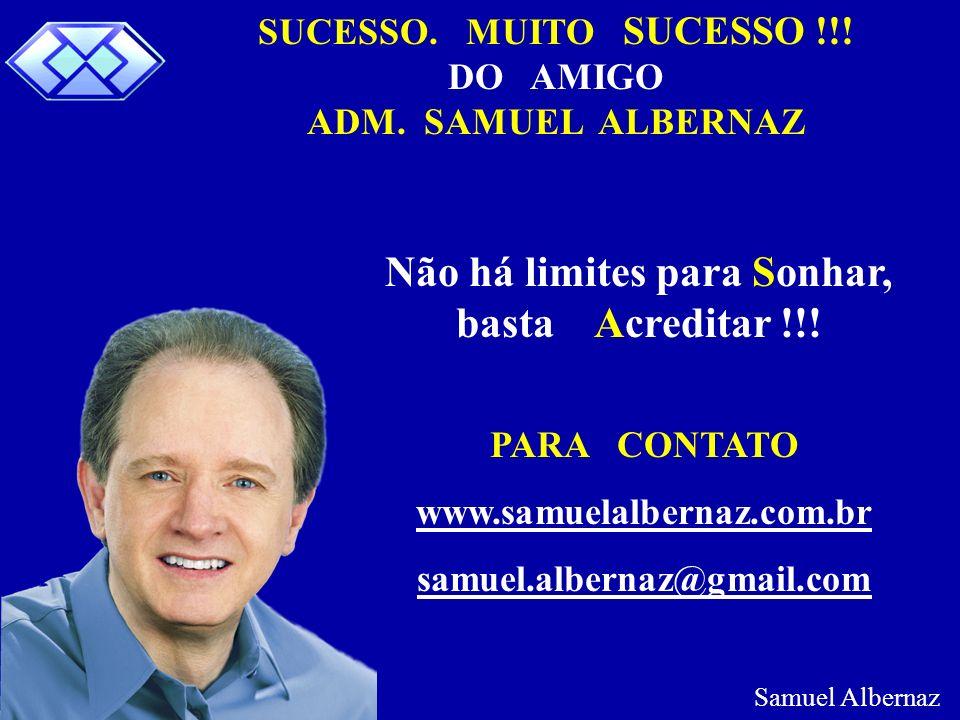 Não há limites para Sonhar, basta Acreditar !!!