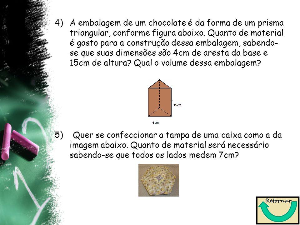A embalagem de um chocolate é da forma de um prisma triangular, conforme figura abaixo. Quanto de material é gasto para a construção dessa embalagem, sabendo-se que suas dimensões são 4cm de aresta da base e 15cm de altura Qual o volume dessa embalagem