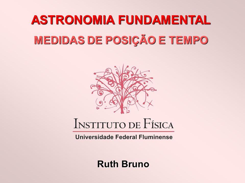 ASTRONOMIA FUNDAMENTAL MEDIDAS DE POSIÇÃO E TEMPO