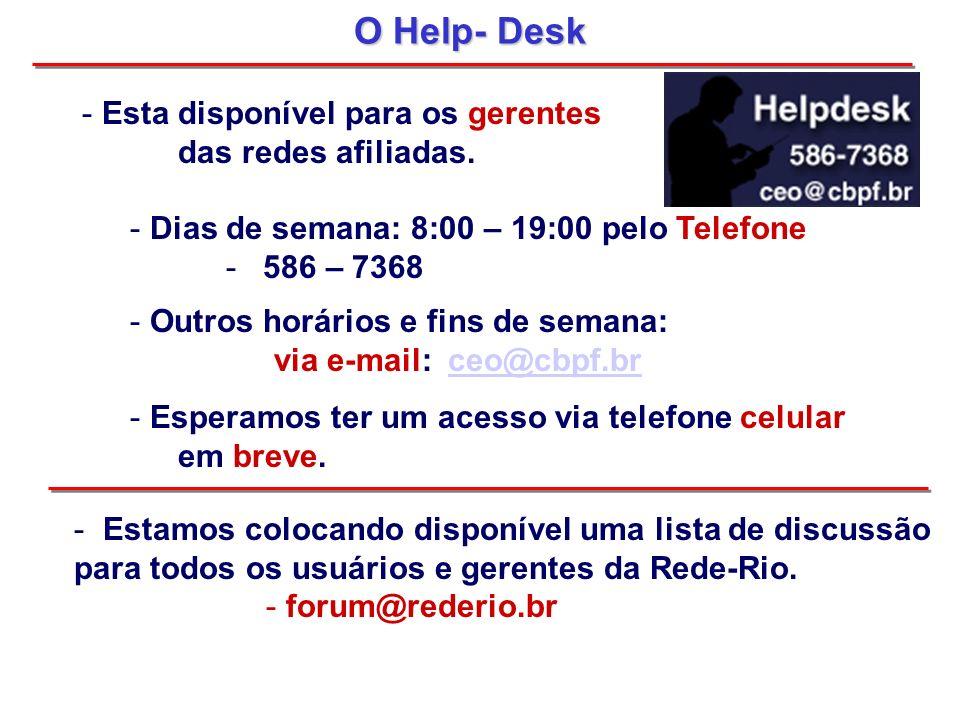 O Help- Desk Esta disponível para os gerentes das redes afiliadas.