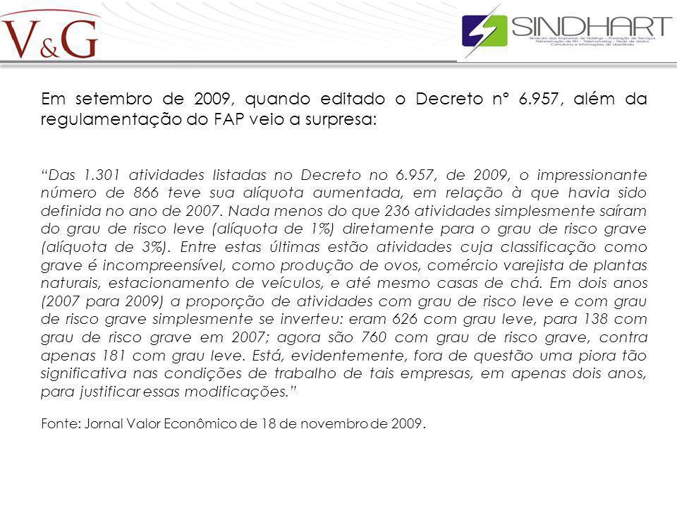 Em setembro de 2009, quando editado o Decreto nº 6