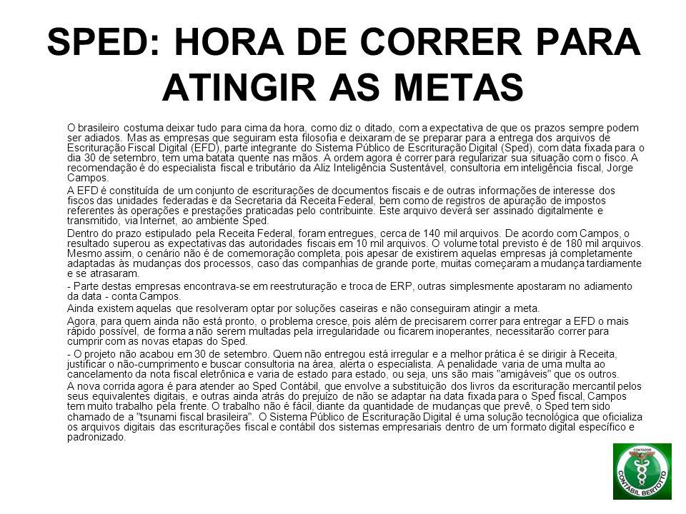 SPED: HORA DE CORRER PARA ATINGIR AS METAS