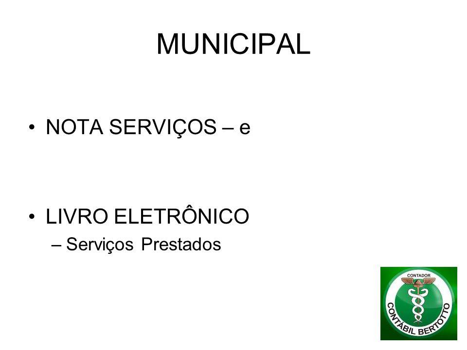 MUNICIPAL NOTA SERVIÇOS – e LIVRO ELETRÔNICO Serviços Prestados