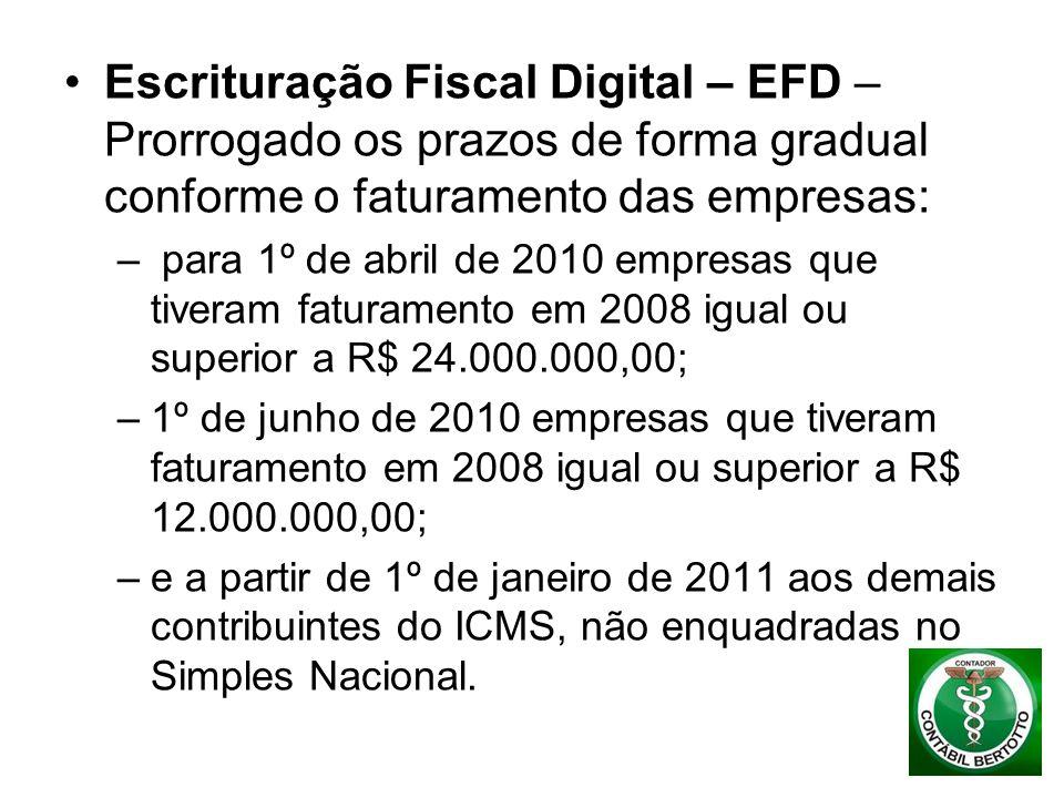Escrituração Fiscal Digital – EFD – Prorrogado os prazos de forma gradual conforme o faturamento das empresas: