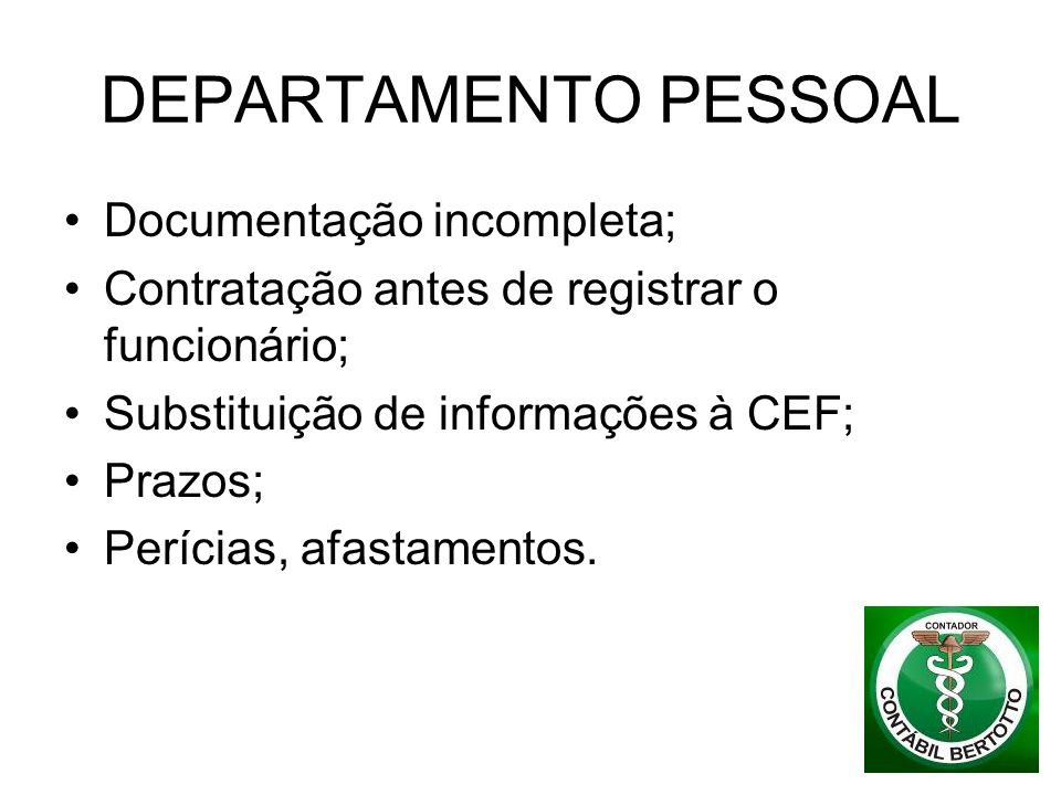 DEPARTAMENTO PESSOAL Documentação incompleta;