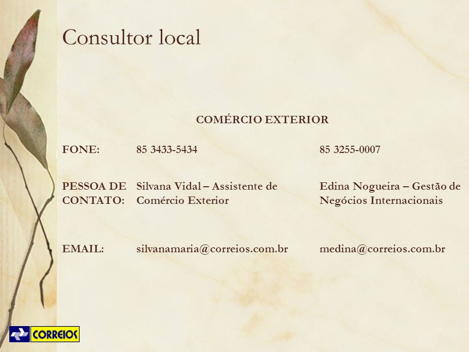 Consultor local COMÉRCIO EXTERIOR FONE: 85 3433-5434 85 3255-0007