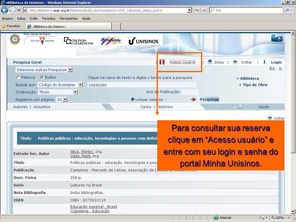 Para consultar sua reserva clique em Acesso usuário e entre com seu login e senha do portal Minha Unisinos.