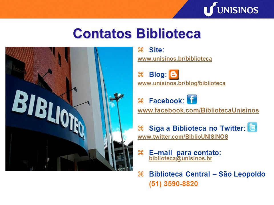 Contatos Biblioteca Site: Blog: Facebook: