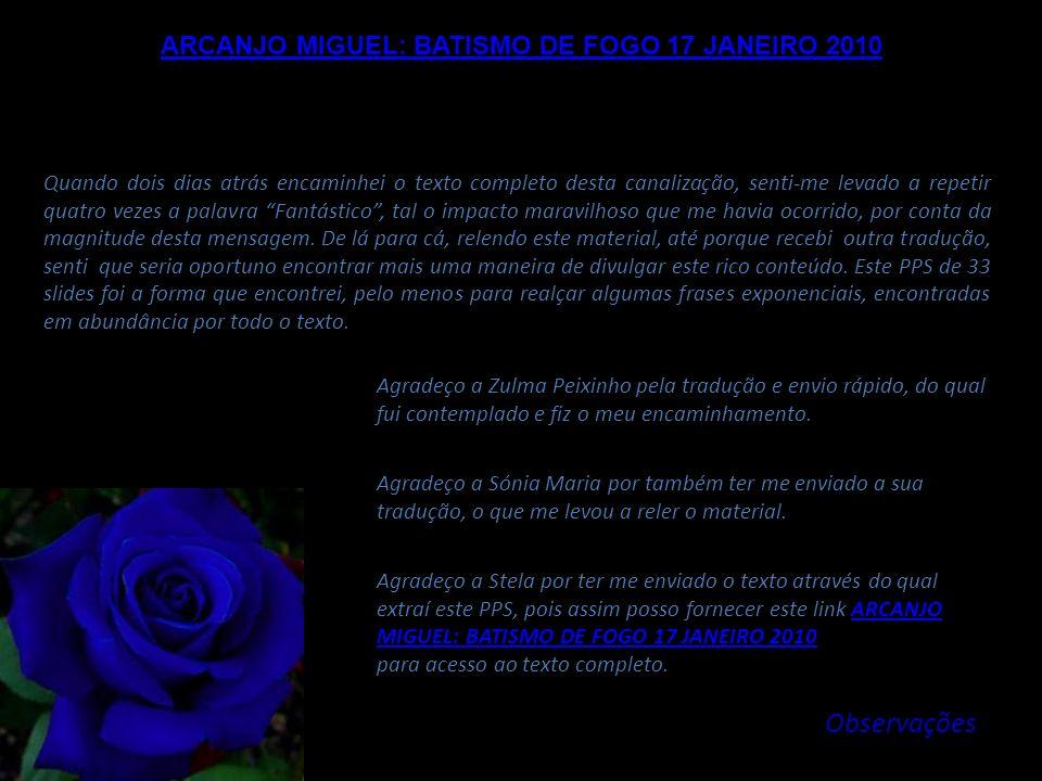 ARCANJO MIGUEL: BATISMO DE FOGO 17 JANEIRO 2010