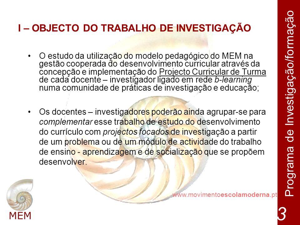 I – OBJECTO DO TRABALHO DE INVESTIGAÇÃO