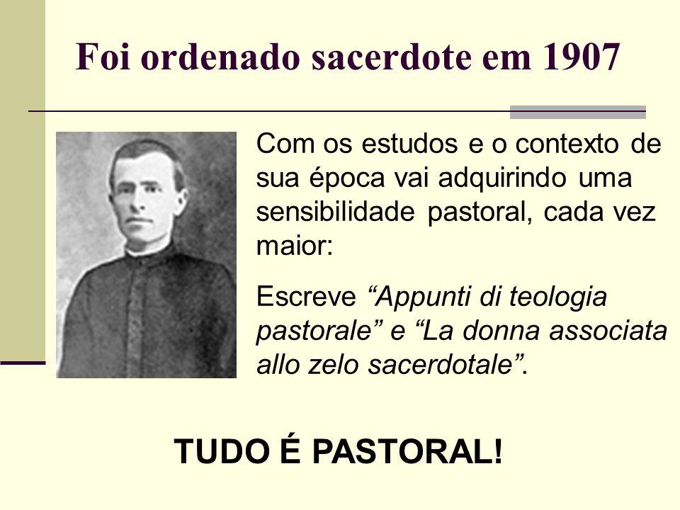 Foi ordenado sacerdote em 1907