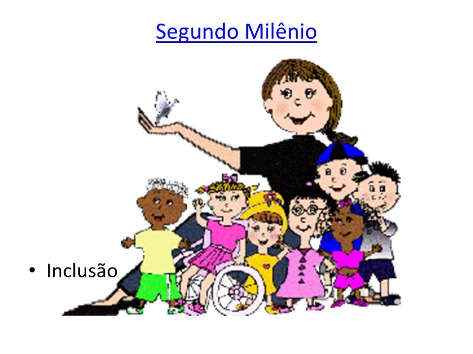 Segundo Milênio Inclusão