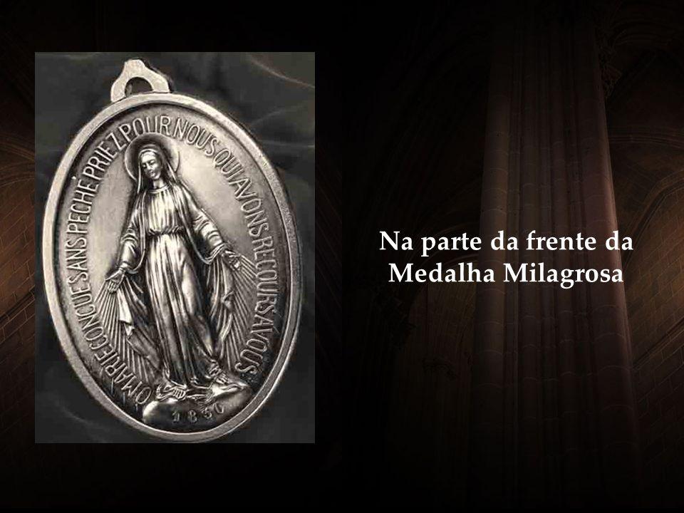Na parte da frente da Medalha Milagrosa