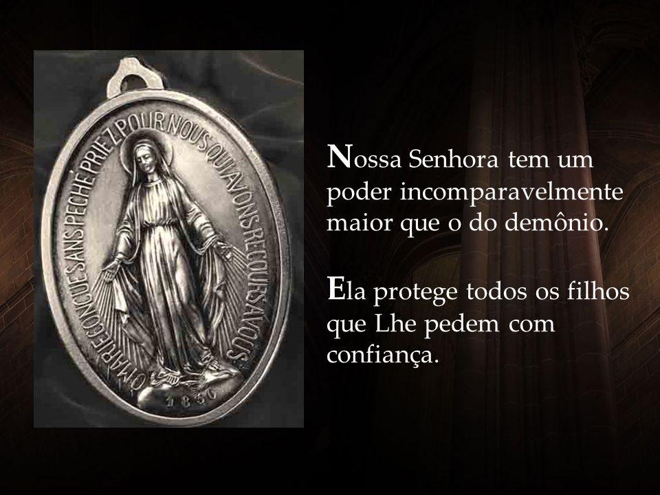 Nossa Senhora tem um poder incomparavelmente maior que o do demônio