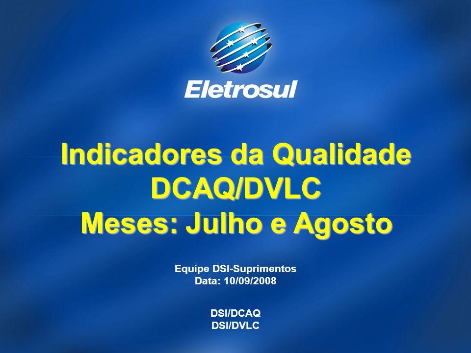 Indicadores da Qualidade DCAQ/DVLC Meses: Julho e Agosto