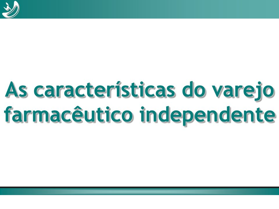 As características do varejo farmacêutico independente