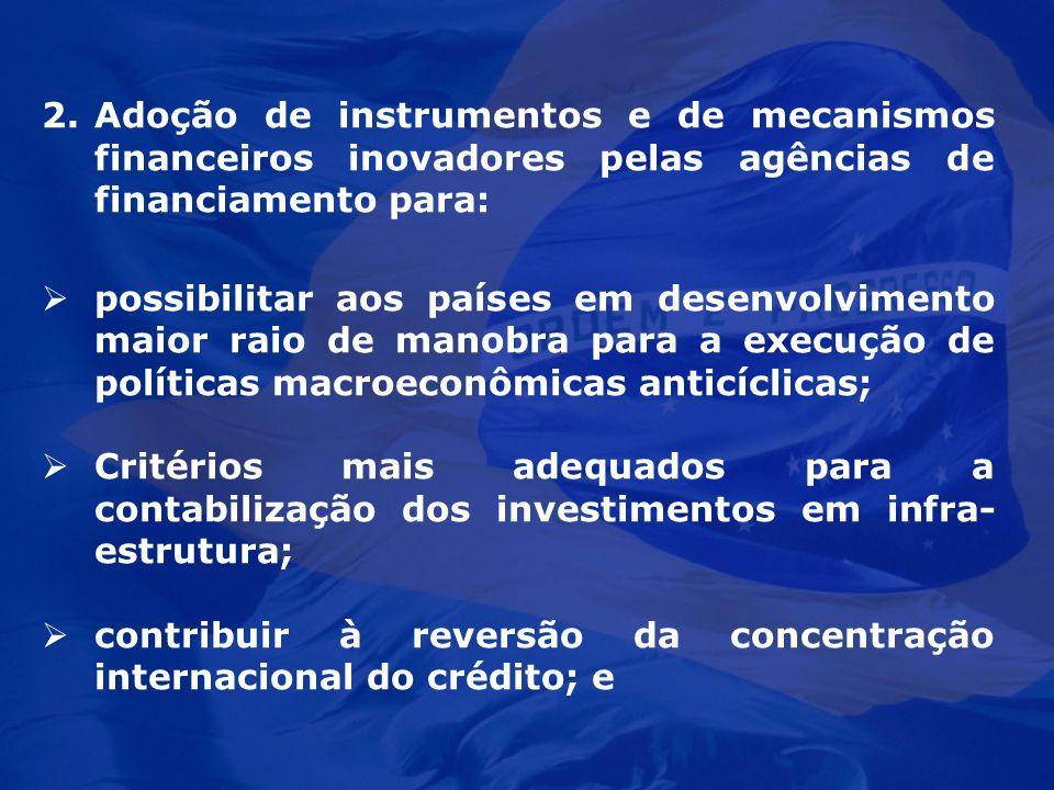 Adoção de instrumentos e de mecanismos financeiros inovadores pelas agências de financiamento para: