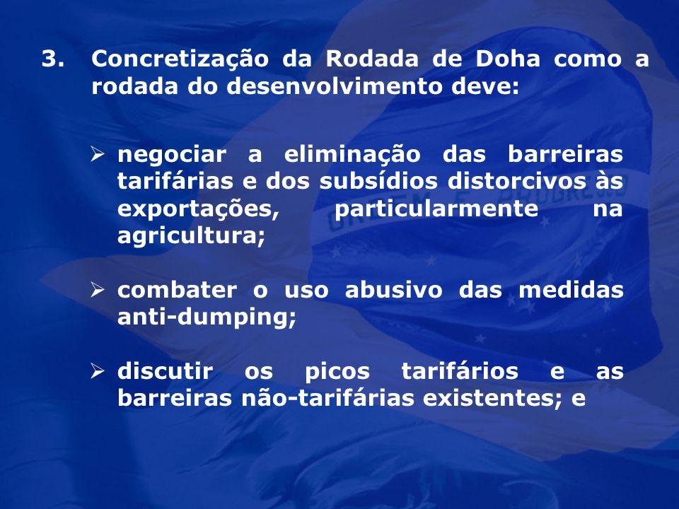 Concretização da Rodada de Doha como a rodada do desenvolvimento deve: