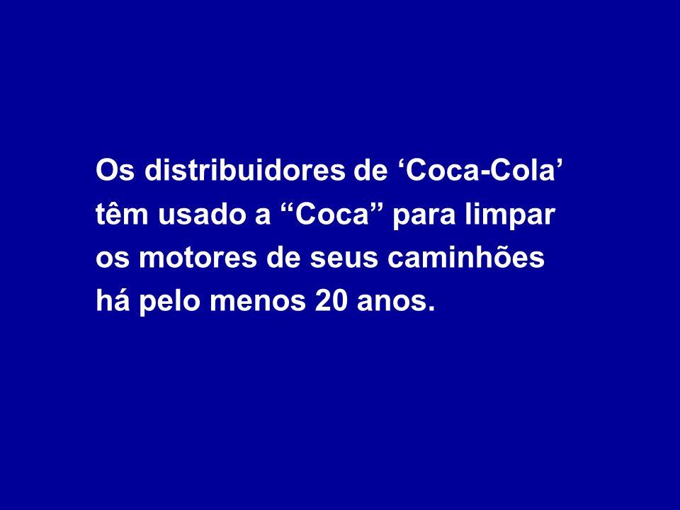 Os distribuidores de 'Coca-Cola' têm usado a Coca para limpar os motores de seus caminhões há pelo menos 20 anos.
