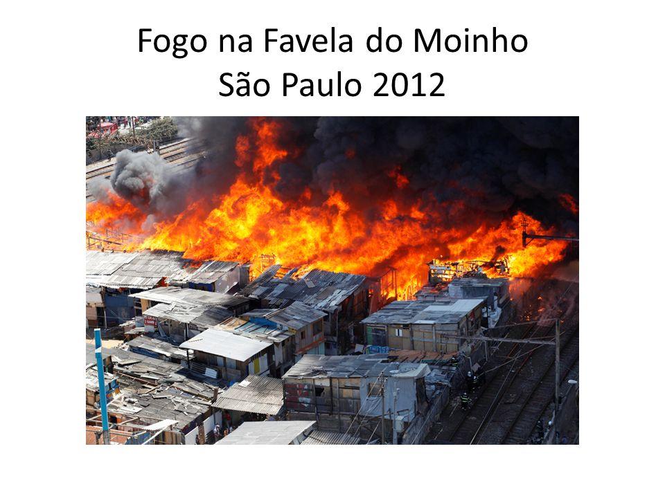 Fogo na Favela do Moinho São Paulo 2012
