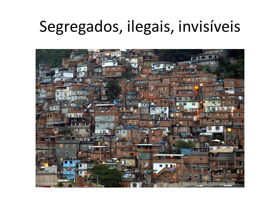 Segregados, ilegais, invisíveis