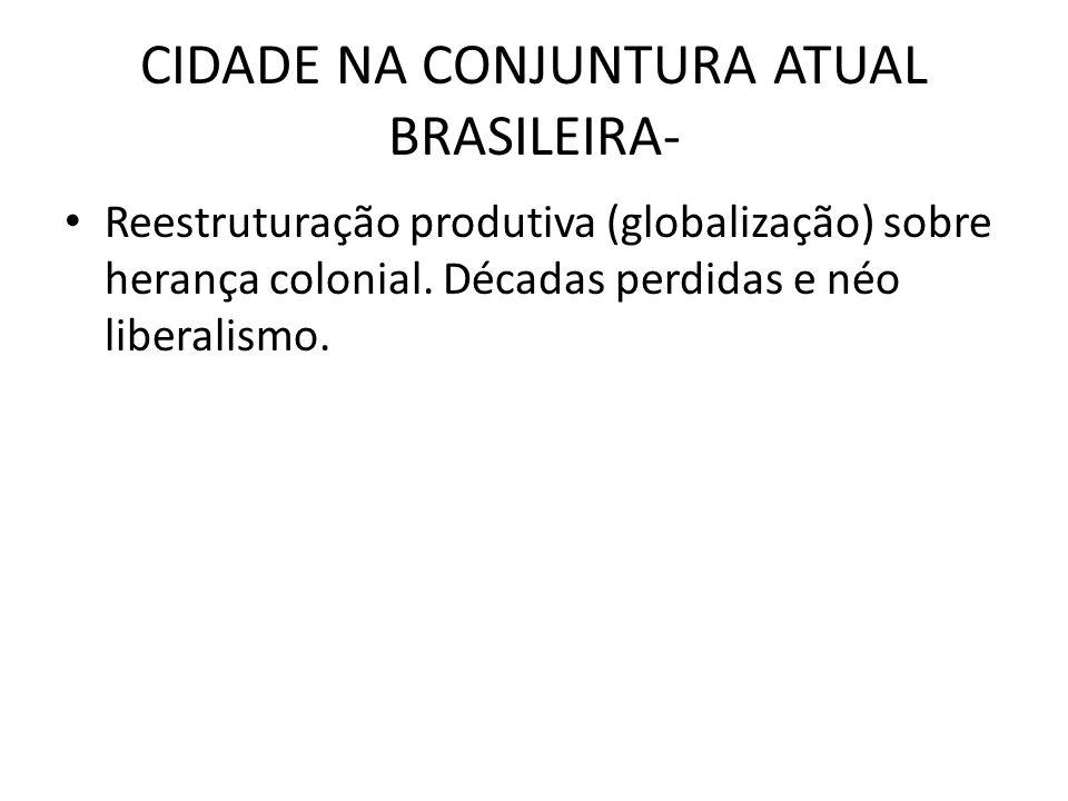 CIDADE NA CONJUNTURA ATUAL BRASILEIRA-