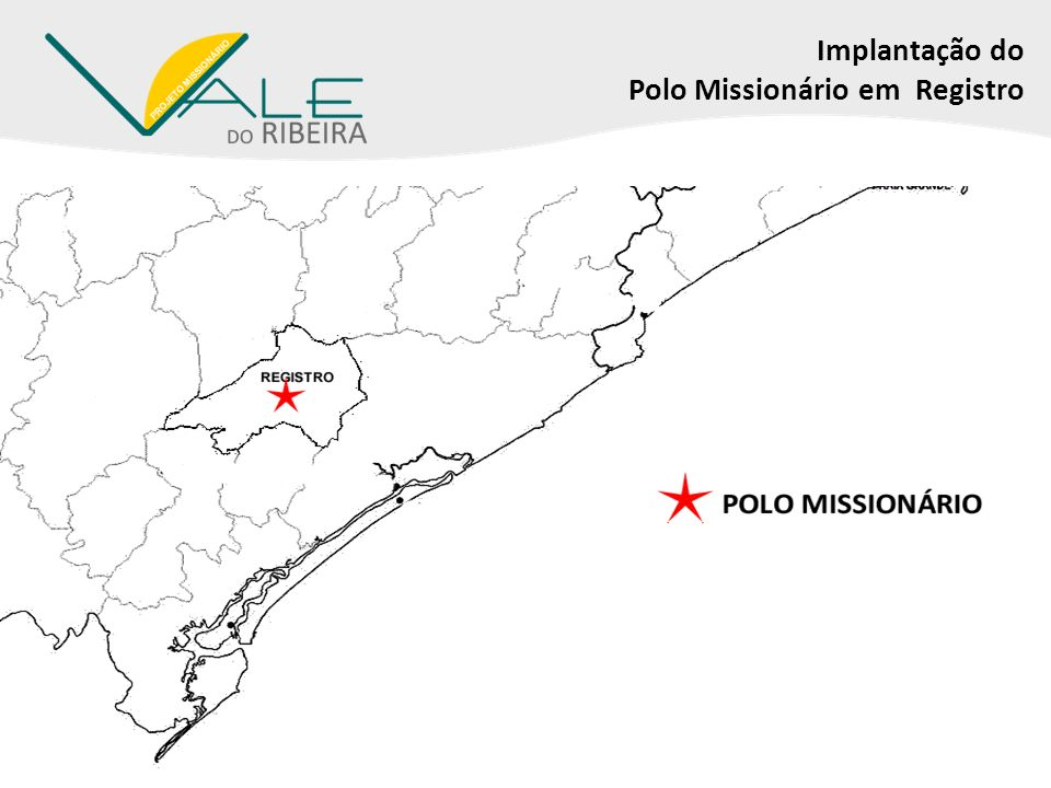 Implantação do Polo Missionário em Registro