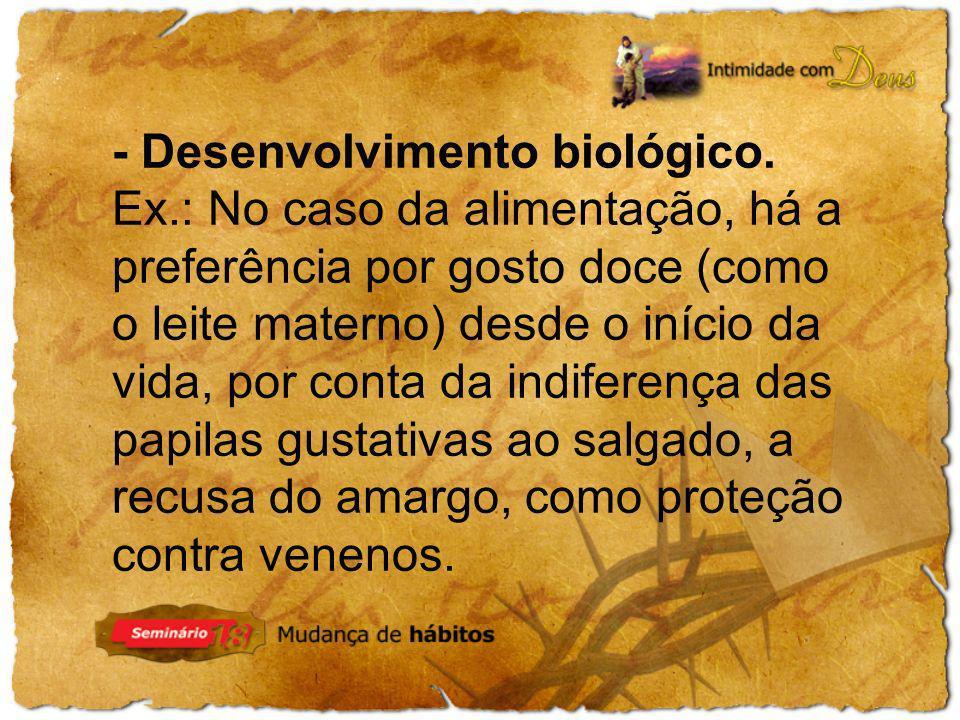 - Desenvolvimento biológico. Ex