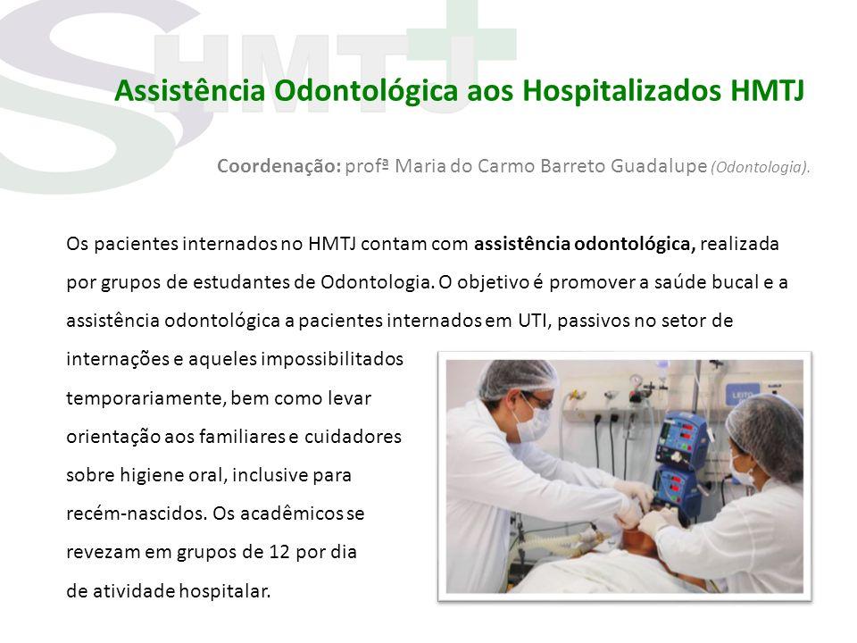 Assistência Odontológica aos Hospitalizados HMTJ