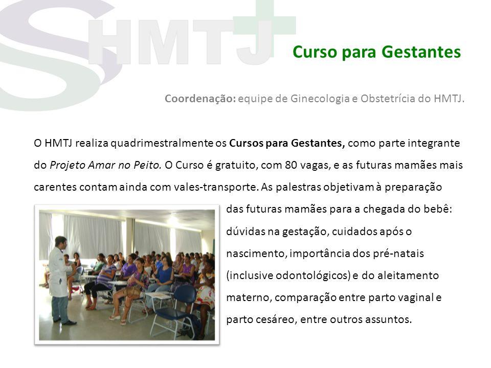 Curso para Gestantes Coordenação: equipe de Ginecologia e Obstetrícia do HMTJ.